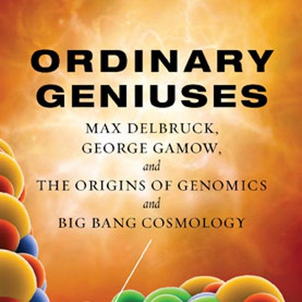 The Ordinary Geniuses Behind Genomics and Big Bang Cosmology