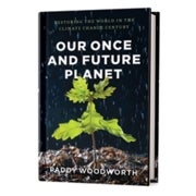Book Review: <em>Our Once and Future Planet</em>