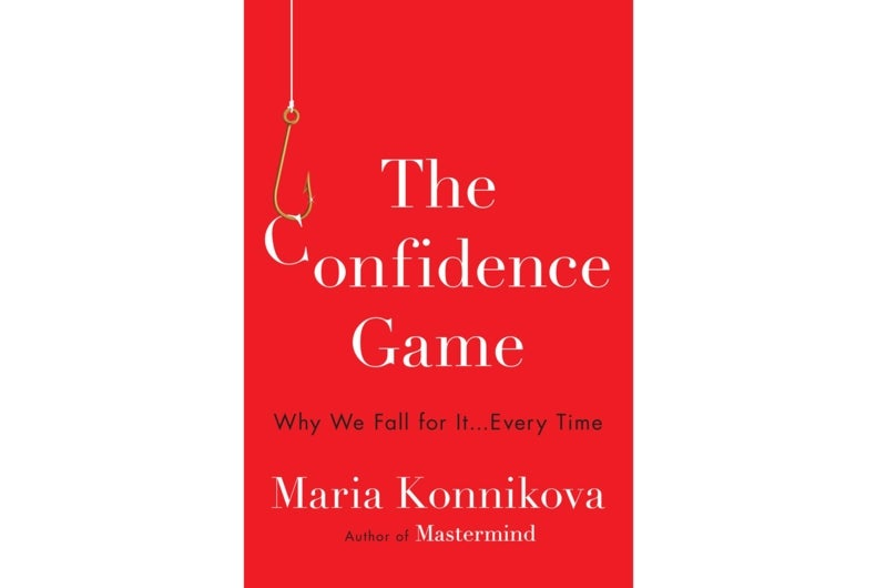 In the Con We Trust: A Q&A with <em>Confidence Game</em> Author Maria Konnikova