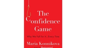 In the Con We Trust: A Q&A with <em>Confidence Game</em> Author Maria Konnikova