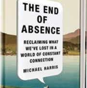 Book Review: <em>The End of Absence</em>