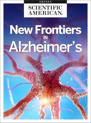 New Frontiers in Alzheimer's