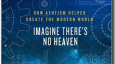 How Atheism Helped Create the Modern World [Excerpt]