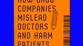 Trial sans Error: How Pharma-Funded Research Cherry-Picks Positive Results [Excerpt]