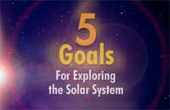 5 Goals for Exploring the Solar System [Interactive]